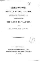 Observaciones sobre la Historia natural, geografía, agricultura, población y frutos del Reyno de Valencia: Volumen 2