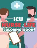 ICU Nurse Life Coloring Book