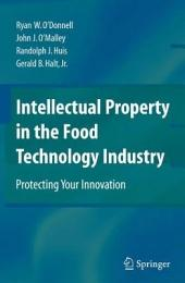 Intellectual Property in the Food Technology Industry: Protecting Your Innovation