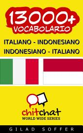 13000+ Italiano - Indonesiano Indonesiano - Italiano Vocabolario