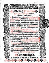 Obras que Francisco Ceruantes de Salazar a hecho, glosado, y traduzido. La primera es el Appologo de la ociosidad y el trabajo, intitulado Labricio Portundo ... compuesto por Luis Mexia ... La segunda es un Dialogo dela dignidad del hombre ... comencado por el maestro Oliua, y acabado por Francisco Ceruantes de Salazar. La tercera es la Introducion y camino para la sabiduria ... compuesto en latin por ... Luys viues buelta en Castellano, con muchas adiciones ..