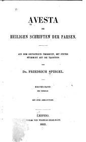 Avesta, die heiligen Schriften der Parsen: aus dem Grundtexte übersetzt, mit steter Rücksicht auf die Tradition