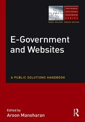 E-Government and Websites: A Public Solutions Handbook