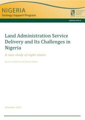 Land administration service delivery and its challenges in Nigeria: A case study of eight states