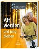 Alt werden und jung bleiben PDF