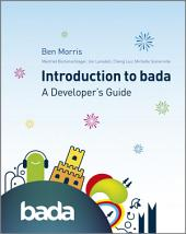 Introduction to bada: A Developer's Guide