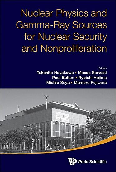 Nuclear Physics and Gamma Ray Sources for Nuclear Security and Nonproliferation PDF