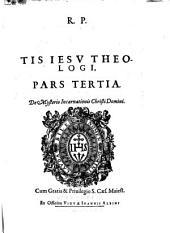 R.P. Martini Becani ... Theologiae scholasticae pars tertia tractatus primus: De mysterio incarnationis Christi Domini
