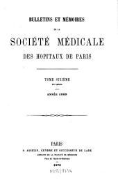 Bulletins et mémoires de la Société Médicale des Hôpitaux de Paris: Volume 6
