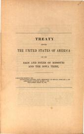 Treaty Between the United States of America and the Sacs and Foxes of Missouri and the Iowa Tribe: Concluded March 6, 1861. Ratification Advised, with Amendment, by Senate, February 6, 1863. Amendment Accepted March 4, 1863. Proclaimed March 26, 1863
