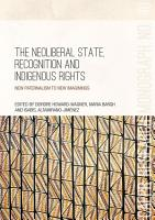 The Neoliberal State  Recognition and Indigenous Rights PDF