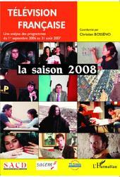 Télévision française La saison 2008: Une analyse des programmes du 1er septembre 2006 au 31 août 2007