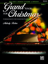 Grand Solos for Christmas, Book 2: 8 Arrangements for Elementary Pianists