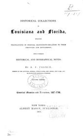 Historical Collections of Louisiana and Florida: Including Translations of Original Manuscripts Relating to Their Discovery and Settlement, with Numerous Historical and Biographical Notes, Volume 2, Part 4