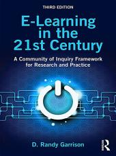 E-Learning in the 21st Century: A Community of Inquiry Framework for Research and Practice, Edition 3