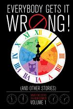 Everybody Gets It Wrong! and Other Stories: David Chelsea's 24-Hour Comics