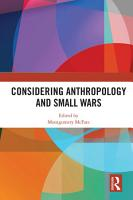 Considering Anthropology and Small Wars PDF