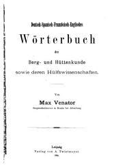 Deutsch-spanisch-französisch-englisches Wörterbuch der Berg- und Hüttenkunde sowie deren Hülfswissenschaften: Volume 1