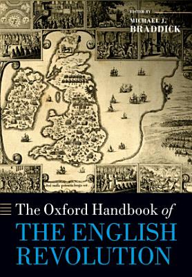 The Oxford Handbook of the English Revolution PDF