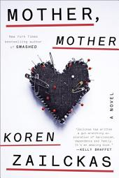 Mother, Mother: A Novel
