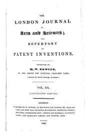 The London Journal of Arts and Sciences, and Repertory of Patent Inventions: Volume 20