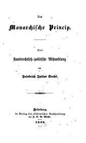 Das monarchische Princip: eine staatsrechtlich-politische Abhandlung
