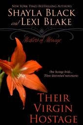 Their Virgin Hostage, Masters of Ménage, Book 5