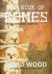 The Book of Bones: A Bones Bonebrake Adventure