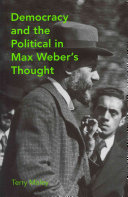 Democracy and the Political in Max Weber's Thought