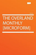 The Overland Monthly  Microform
