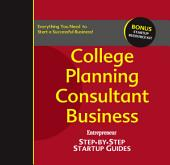 College Planning Consultant Business: Step-by-Step Startup Guide