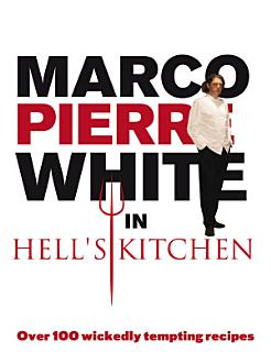 Marco Pierre White in Hell s Kitchen Book
