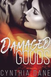 Damaged Goods: A Romantic Suspense