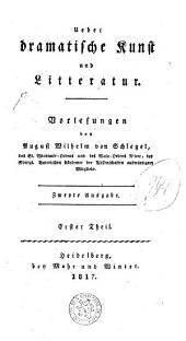 Ueber dramatische Kunst und Litteratur: Vorlesungen, Band 1