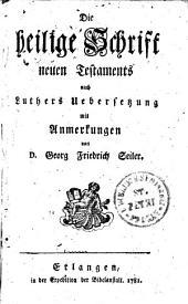 Die heilige Schrift neuen Testaments nach Luthers Uebersetzung mit Anmerkungen