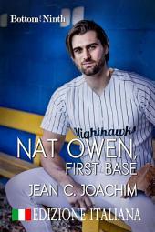 Nat Owen, First Base (Edizione Italiana)