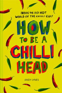 How to Be A Chilli Head