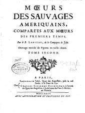Moeurs des sauvages amériquains: comparées aux moeurs des premiers temps, Volume2