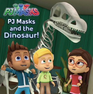 PJ Masks and the Dinosaur