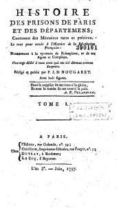 Histoire des prisons de Paris et des départemens, contenant des mémoires rares et précieux, le tout pour servir à l'histoire de la Révolution française...: Volume3