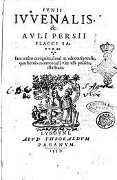 Iunii Iuuenalis, & Auli Persii Flacci satyrae iam recèns recognitae, simul ac adnotatiunculis, quae breuis commentarij vice esse possint, illustratae