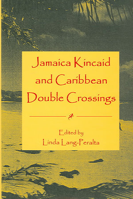 Jamaica Kincaid and Caribbean Double Crossings PDF