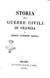 Storia delle guerre civili di Francia di Arrigo Caterino Davila