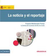 La noticia y el reportaje. Proyecto Mediascopio Prensa. La lectura de la prensa escrita en el aula