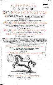 Scriptores Rerum Brunsvicensium illustrationi inservientes, antiqui omnes et religionis reformatione priores... cura Godefridi Guilielmi Leibnitii