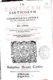 In Canticum Canticorum Salomonis commentarius litteralis et catena mystica ...