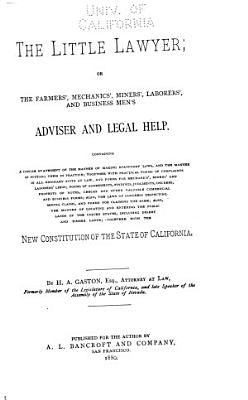 The Little Lawyer  Or  The Farmers   Mechanics   Miners   Laborers   and Business Men s Adviser and Legal Help PDF