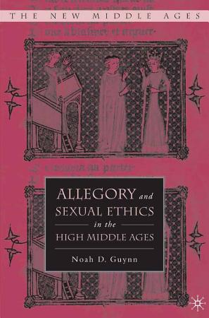 Allegory and Sexual Ethics in the High Middle Ages PDF