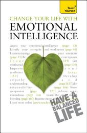 Change Your Life With Emotional Intelligence: A psychological workbook to boost emotional awareness and transform relationships