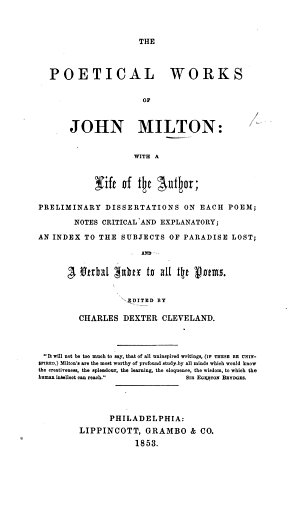 The Poetical Works of John Milton  with a Life of the Author  Preliminary Dissertations on Each Poem  Notes Critical and Explanatory     and a Verbal Index  Edited by C D  Cleveland